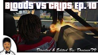 GTA 5   Bloods vs Crips Ep. 10 [HQ]