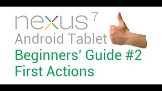 Part 2: The Complete Beginners' Guide to Nexus 7 Android Tablet