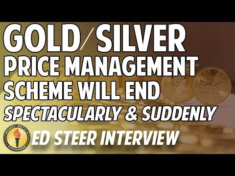 Ed Steer: Gold/Silver Price Management Scheme Will End 'Spec