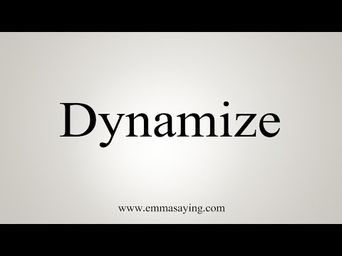 How To Pronounce Dynamize
