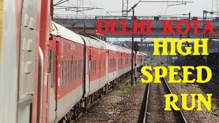 Trivandrum Rajdhani Rampage : Delhi Kota HIGH SPEED Run : INDIAN RAILWAYS