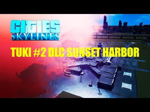 Cities Skylines - Sunset Harbor - обзор DLC | Закатная гавань | Город Tuki #2 0+