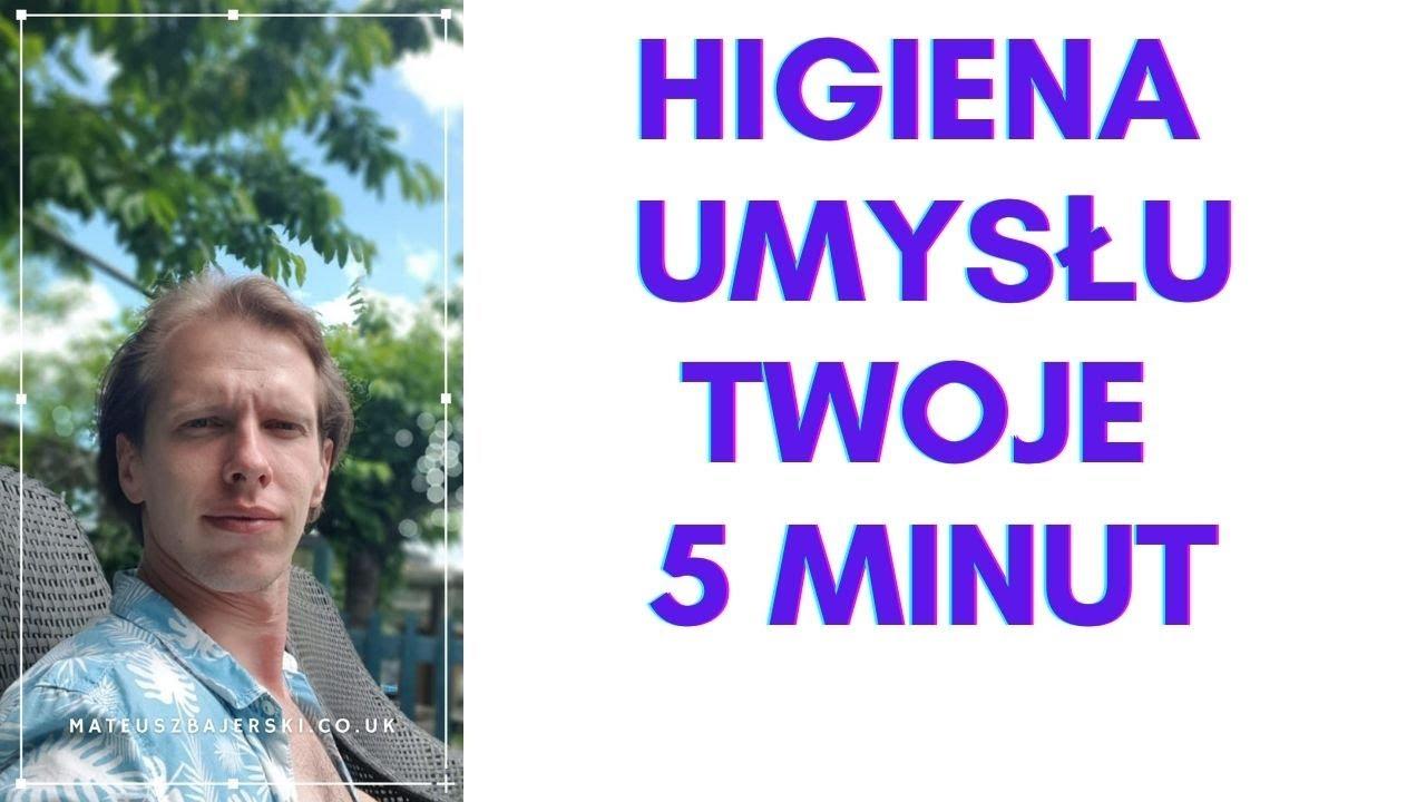 Higiena umysłu Twoje 5 minut codziennej praktyki dla zdrowia.