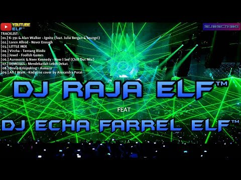 ignite-alan-walker-remix-2019-dj-raja-elf™-feat-dj-echa-farrel-elf™-batam-island