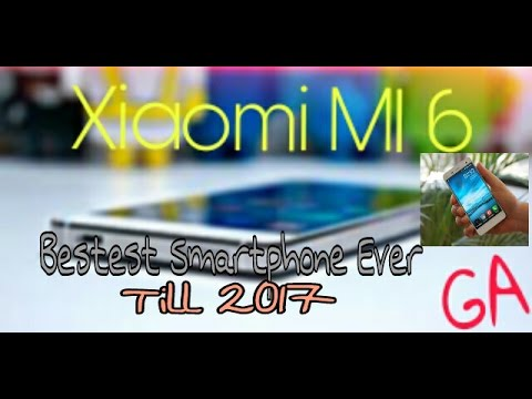 Hindi | Xiaomi Mi6 Specs, Releasing Date, Price | GADGET ADDICT |