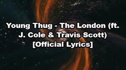 Young Thug - The London (ft. J. Cole & Travis Scott) [Official Lyrics]