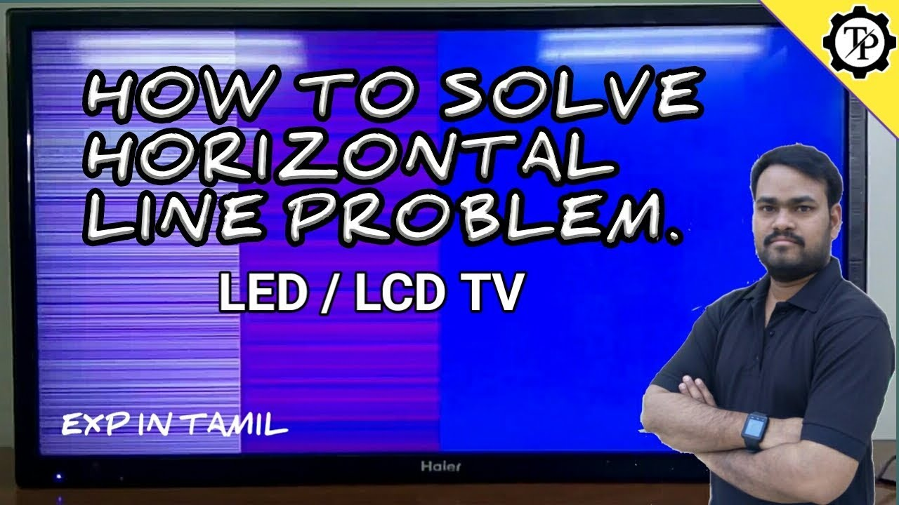 HOW TO SOLVE HORIZONTAL LINE PROBLEM IN LCD / LED TV // TECH PRABU // EXP  IN TAMIL