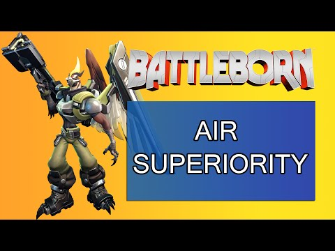 AIR SUPERIORITY - Battleborn Early Access