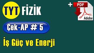 İş Güç Enerji +PDF  TYT Fizik Çek-AP 5 çekap tytfizik