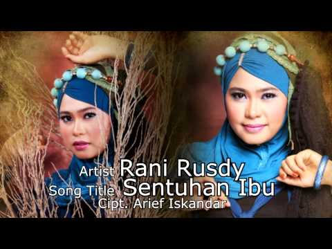Rani Rusdy - SENTUHAN IBU cipt. Arief Iskandar