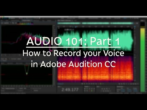 How To Record Your Voice with Adobe Audition CC (Audio 101: Part 1)