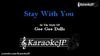 Stay With You (Karaoke) - Goo Goo Dolls