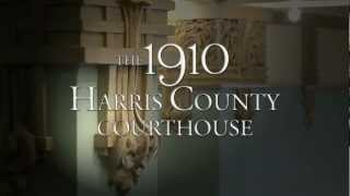 THE 1910 HARRIS COUNTY COURTHOUSE