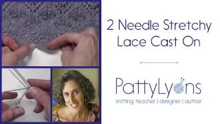 2 Needle Cast on - Extra Stretchy for Lace!