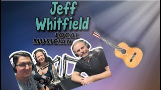 Episode 96: Local Musician! Special Guest: Jeff Whitfield!
