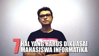 7 HAL YANG HARUS DIKUASAI MAHASISWA INFORMATIKA