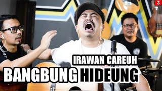 Download lagu BANGBUNG HIDEUNG - IRAWAN CAREUH FEAT 3PEMUDA BERBAHAYA COVER