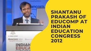 Shantanu Prakash of Educomp at Indian