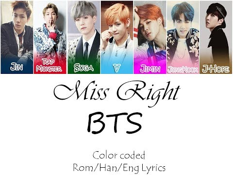 BTS - Miss Right (Hangul/Romanization/English Color Coded Lyrics)