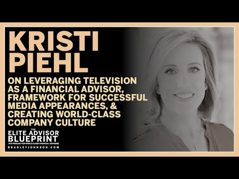 Kristi Piehl on Leveraging Television as a Financial Advisor & Making Successful Media Appearances