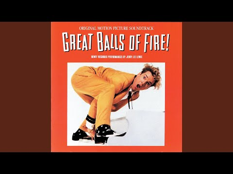 Great Balls Of Fire ▶2:34