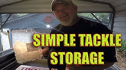 SIMPLE FISHING TACKLE STORAGE