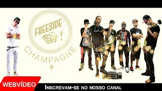 Freeside - Champagne part. Twi5t (Web vídeo)