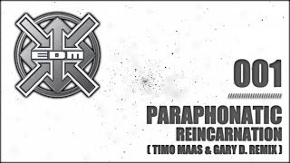 Paraphonatic - Reincarnation (Timo Maas & Gary D. Remix)