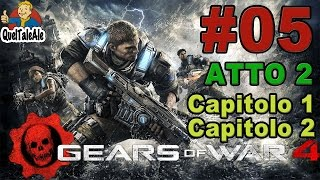 Gears of War 4 - Gameplay ITA - Walkthrough #05 - [Atto 2-Capitolo 1- 2] - Vecchie conoscenze
