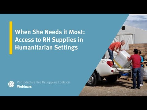 When She Needs it Most: Access to RH Supplies in Humanitarian Settings