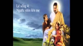[Lẽ sống 4] Ngước nhìn lên Mẹ Maria
