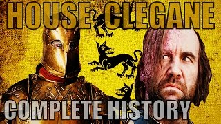 The Complete History of House Clegane (The Hound & The Mountain)