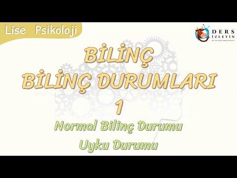 BİLİNÇ DURUMLARI - 1 /  NORMAL BİLİNÇ DURUMU - UYKU DURUMU
