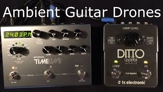 Create Ambient Guitar Drones with the Strymon Timeline and Ditto X2 Looper