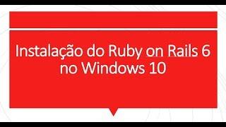 Instalação do Ruby on Rails 6 no Windows 10