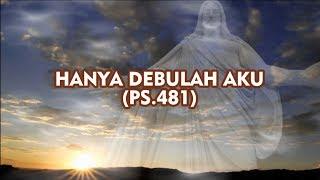Lagu Rohani Katolik - Hanya Debulah Aku (Official Lyric)