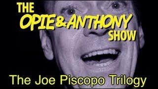 Opie & Anthony: The Joe Piscopo Trilogy (11/29/12-01/14/13)