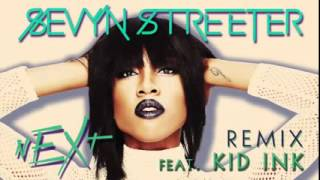 Sevyn Streeter - Next (ft Kid Ink).Remix