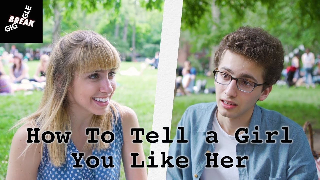 How To Tell a Girl You Like Her - YouTube