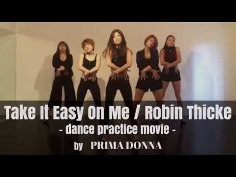 Take It Easy On Me / Robin THICKE by PRIMA DONNA (dance practice movie)