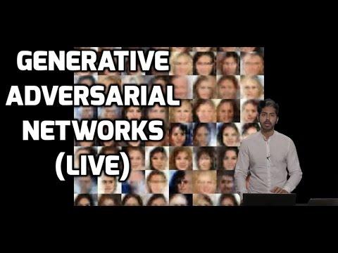 Generative Adversarial Networks (LIVE)