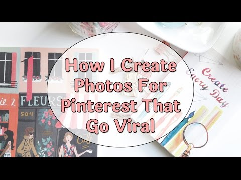 How I Create Photos For Pinterest That Go Viral