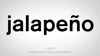 How To Pronounce Jalapeno