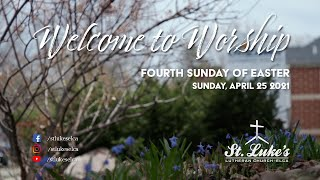 Sunday Worship | April 25th, 2021 | St Luke's Lutheran Church