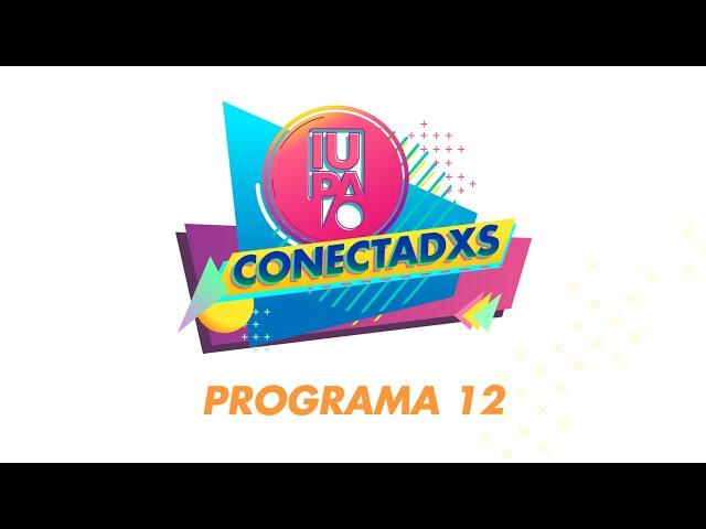IUPA CONECTADXS PRG12 BLQ01