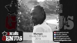 Munga - Gyalis For Sure - December 2016