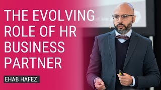The Evolving Role Of HR Business Partners | Ehab Hafez