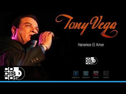 Haremos El Amor, Tony Vega - Audio