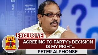 Exclusive : Agreeing to Party's Decision is my Right : Peter Alphonse – Thanthi Tv