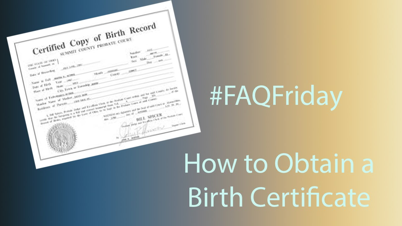 Faqfriday How To Obtain A Birth Certificate Youtube